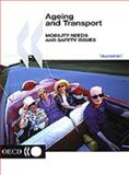 Ageing and Transport - Mobility Needs and Safety Issues 9789264196667