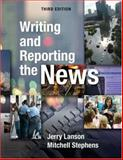 Writing and Reporting the News, Lanson, Jerry and Stephens, Mitchell, 019530666X