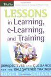 Lessons in Learning, e-Learning, and Training : Perspectives and Guidance for the Enlightened Trainer, Schank, Roger C., 0787976660