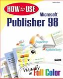 How to Use Microsoft Publisher 98, Ivens, Kathy, 0789716666