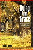 Dying with Grace, Fran A. Repka, 1463426666