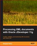 Processing XML documents with Oracle JDeveloper 11g, Vohra, Deepak, 1847196667
