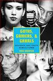 Goths, Gamers, and Grrrls 1st Edition