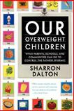 Our Overweight Children, Sharron Dalton, 0520246667