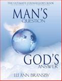 Man's Question, God's Answer, Lu Ann Bransby, 088368666X