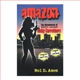 The Amazon, Mel D. Ames, 0889626669