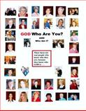 GOD Who Are You? and Who Am I?, Ann Miesner, 1490526668