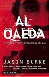 Al-Qaeda : The True Story of Radical Islam, Burke, Jason, 1850436665