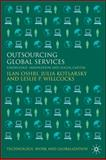 Outsourcing Global Services : Knowledge, Innovation and Social Capital, Oshri, Ilan and Kotlarsky, Julia, 0230206670