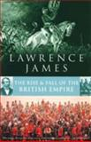 The Rise and Fall of British Empire, James, Lawrence, 0349106673