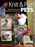 Knit and Purl Pets, Claire Garland, 0715336673