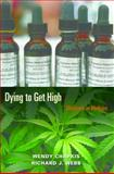Dying to Get High, Wendy Chapkis and Richard J. Webber, 0814716679
