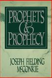 Prophets and Prophecy, Joseph F. McConkie, 0884946673