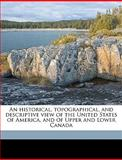 An Historical, Topographical, and Descriptive View of the United States of America, and of Upper and Lower Canad, E. 1778-1832 MacKenzie, 1149406674