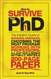 How to Survive Your PhD, Jason R. Karp, 1402226675