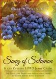 Song of Solomon and the Creator LORD Jesus Christ, Dale M. Presley, 1631226673