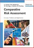Comparative Risk Assessment : Concepts, Problems and Applications, Wiedemann, Peter M. and Hennings, Wilfried, 3527316671