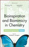 Bioinspiration and Biomimicry in Chemistry : Reverse-Engineering Nature, , 0470566671
