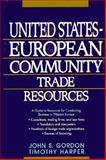 The United States-European Community Trade Resources, William S. Loiry and Lynn Gordon, 047155667X