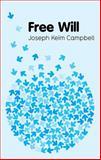 Free Will, Campbell, Joseph Keim, 0745646670