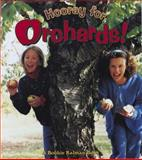 Hooray for Orchards!, Bobbie Kalman, 0865056676