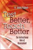 Test Better, Teach Better : The Instructional Role of Assessment, Popham, James W., 0871206676