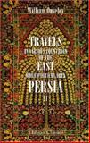 Travels in Various Countries of the East; More Particularly Persia : A Work Wherein the Author Has Described, As Far As His Own Observations Extended, the State of Those Countries in 1810, 1811, And 1812; [etc,], Ouseley, William, 1402146671