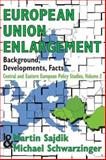 European Union Enlargement Vol. 2 : Background, Developments, Facts, Sajdik, Martin and Schwarzinger, Michael, 1412806674