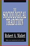 The Sociological Tradition, Nisbet, Robert A. and Nisbet, Robert, 1560006676