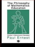 The Philosophy of Mathematics Education, Paul A. Ernest, 1850006679