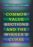 Common Value Auctions and the Winner's Curse, Kagel, John H. and Levin, Dan, 0691016674