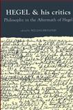 Hegel and His Critics : Philosophy in the Aftermath of Hegel, , 0887066674