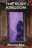 The Ruby Kingdom, Patricia Bow, 1550026674