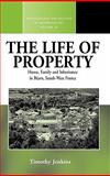 The Life of Property 9781845456672