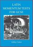 Latin Momentum Tests for GCSE, Carter, Ashley, 185399667X