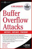 Buffer Overflow Attacks : Detect, Exploit, Prevent, Foster, James and Osipov, Vitaly, 1932266674