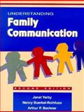 Understanding Family Communication, Yerby, Janet and Beurkel-Rothfuss, Nancy, 013776667X