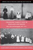 Changing Family Size in England and Wales : Place, Class and Demography, 1891-1911, Garrett, Eilidh and Reid, Alice, 0521026679