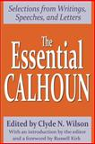 The Essential Calhoun : Selections from Writings, Speeches, and Letters, , 0765806673