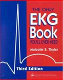 The Only EKG Book You'll Ever Need, Malcolm S. Thaler, 0781716675