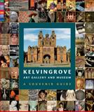 Kelvingrove Art Gallery and Museum : The Curators and employees of Kelvingrove Art Gallery and Museum, The Curators and Employees of Kelvingrove Art Gallery and Museum, 0856676675