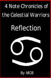 4 Note Chronicles of the Celestial Warriors: Reflection, M. B, 149093667X