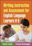 Writing Instruction and Assessment for English Language Learners K-8, Lenski, Susan and Verbruggen, Frances, 1606236679