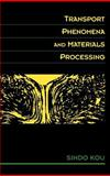 Transport Phenomena and Materials Processing, Kou, Sindo, 0471076678