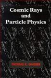 Cosmic Rays and Particle Physics, Gaisser, Thomas K., 0521326672