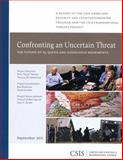 Confronting an Uncertain Threat : The Future of Al Qaeda and Associated Movements, Nelson, Rick and Sanderson, Thomas, 0892066679
