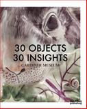 30 Objects 30 Insights, , 190896667X