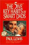 Five Key Habits of Smart Dads, Paul Lewis, 0310206677