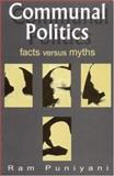 Communal Politics : Facts Versus Myths, Ram Puniyani, 0761996672