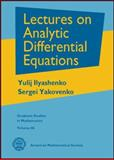 Lectures on Analytic Differential Equations, Ilyashenko, Yulij and Yakovenko, Sergei, 0821836676